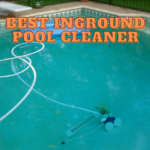 Best Inground Pool Cleaner - Products, Buyer's Guide + FAQs